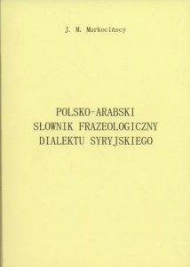 Polsko-arabski słownik frazeologiczny dialektu syryjskiego