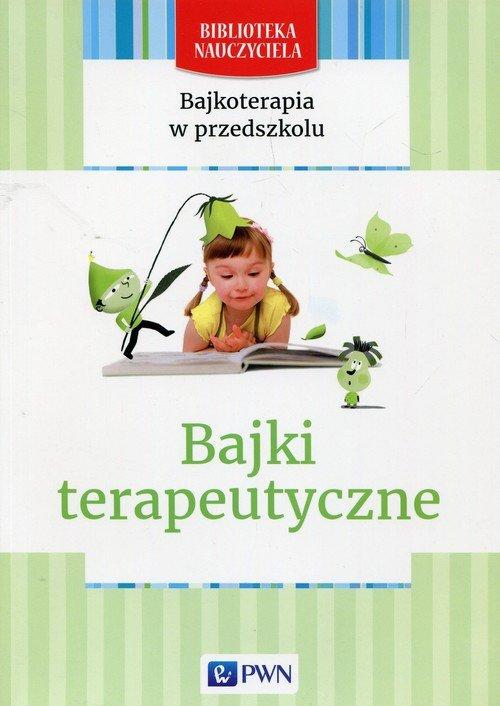 Bajkoterapia w przedszkolu Bajki terapeutyczne