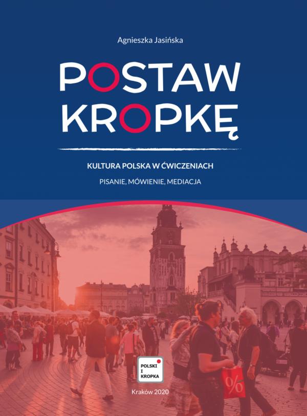 Postaw kropkę. Kultura polska w ćwiczeniach. Pisanie, mówienie, mediacja (Poziom A2-B1)