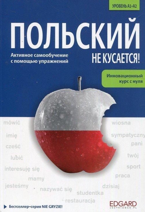 Polski nie gryzie! Polskij nie kusajetsa (wersja rosyjskojęzyczna) A1-A2