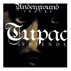 Tupac & Friends - The Underground Tracks [LP]
