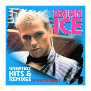 Brian Ice - Greatest Hits & Remixes [LP]