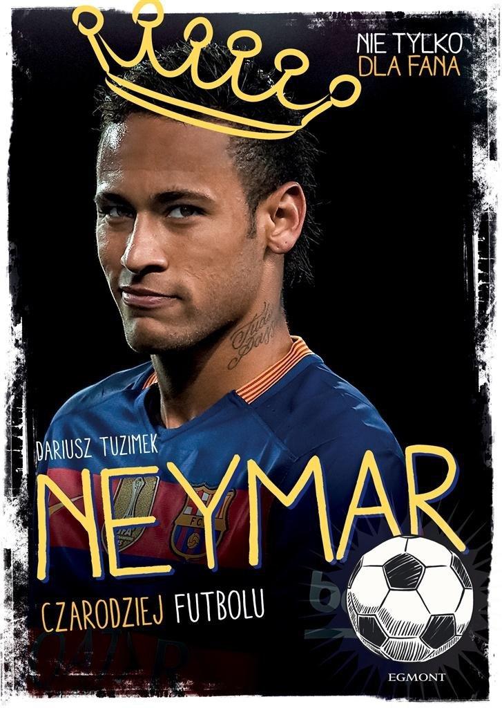 Nie tylko dla fana Neymar Czarodziej futbolu