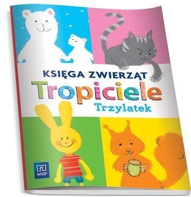 Tropiciele Trzylatek. Księga zwierząt WSIP
