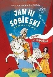Polscy superbohaterowie. Król Jan III Sobieski