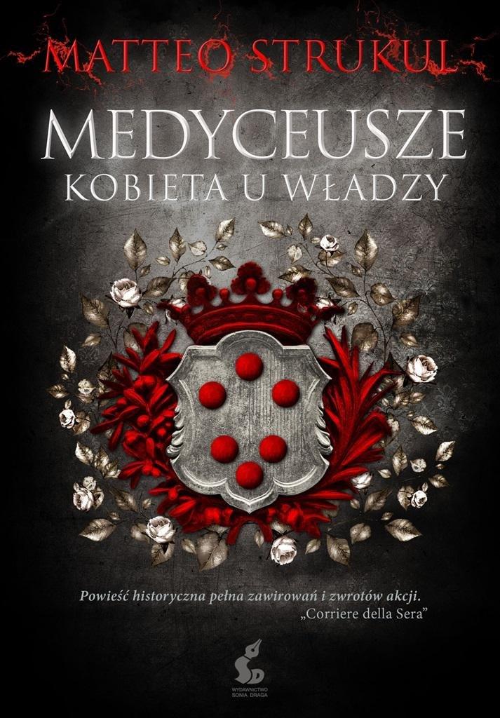 Medyceusze. Kobieta u władzy