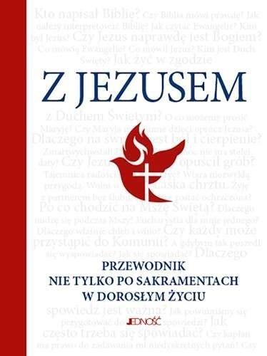 Z Jezusem. Przewodnik nie tylko po sakramentach..