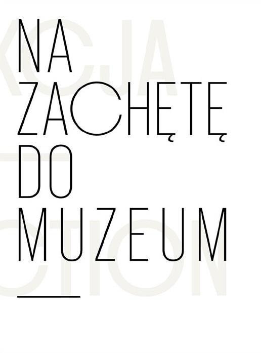 Na zachętę do muzeum. Kolekcja Łódzkiego..