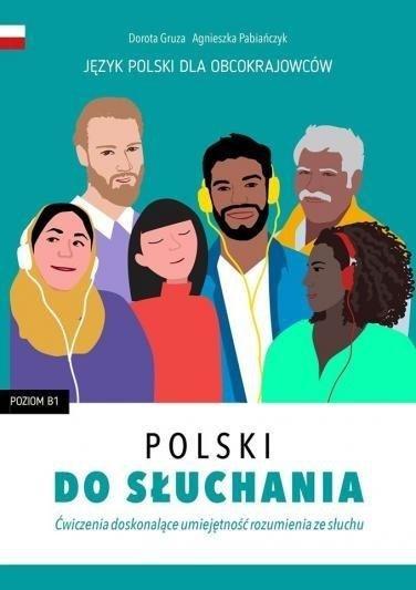 Polski do słuchania. Ćwiczenia. Poziom B1