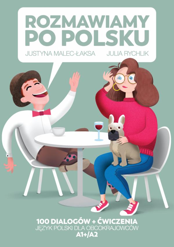 Rozmawiamy po polsku. 100 dialogów z ćwiczeniami. Język polski dla obcokrajowców A1+/A2
