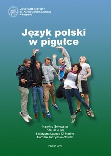 Język polski w pigułce. Podręcznik do nauki języka polskiego jako obcego dla studentów wydziałów medycznych