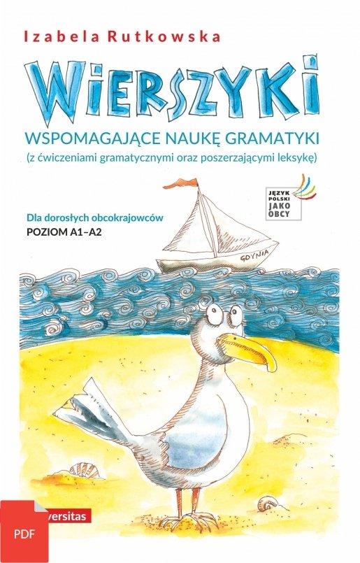 Wierszyki wspomagające naukę gramatyki (z ćwiczeniami gramatycznymi oraz poszerzającymi leksykę). Dla dorosłych obcokrajowców. Poziom A1-A2 (EBOOK)