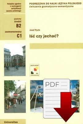 Iść czy jechać. Ćwiczenia gramatyczno-semantyczne z czasownikami ruchu (B2-C1) EBOOK