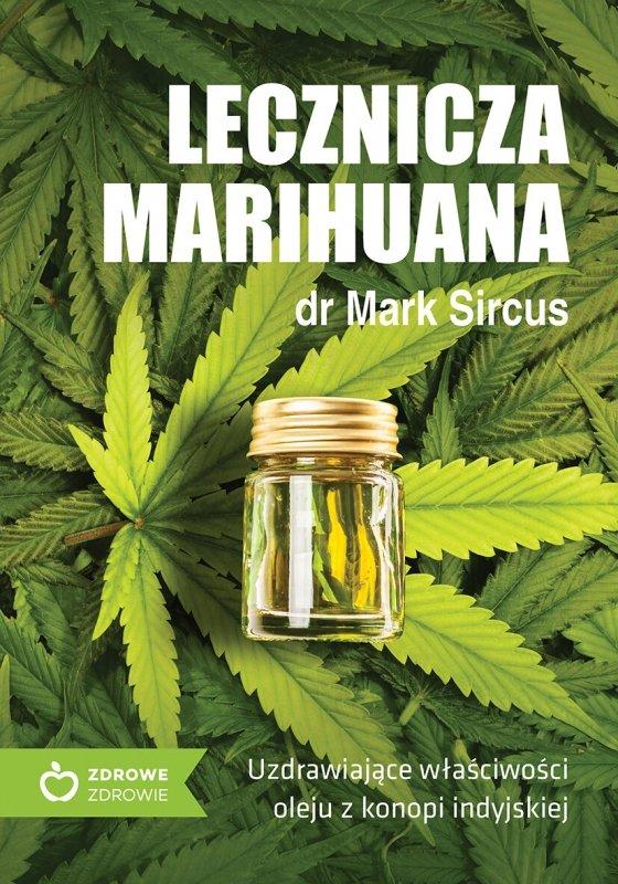 Lecznicza Marihuana. Uzdrawiające właściwości oleju z konopi indyjskiej