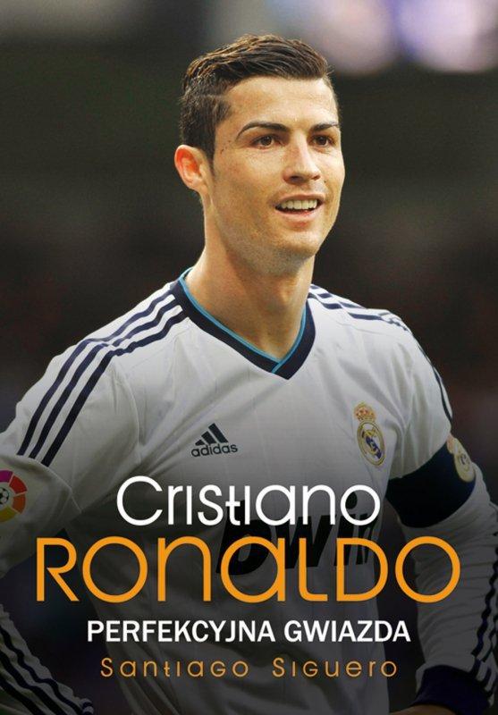 Cristiano Ronaldo. Perfekcyjna gwiazda