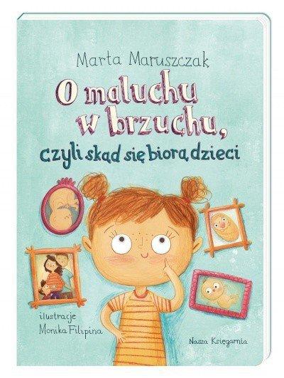 Nasza księgarnia Książeczka O maluchu w brzuchu, czyli skąd się biorą dzieci