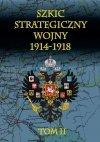 Szkic strategiczny wojny 1914-1918 tom II