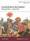 Legionista rzymski. 58 r. przed Chr. - 69 r. po Chr.