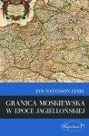 Granica moskiewska w epoce jagiellońskiej