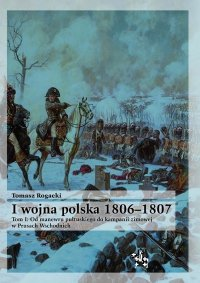 I wojna polska 1806-1807. Tom I