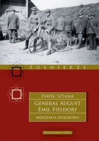 Generał August Emil Fieldorf. Biografia wojskowa