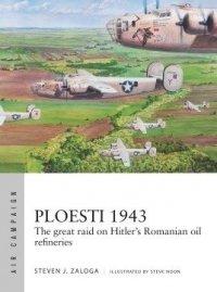 AIR CAMPAIGN 12 Ploesti 1943