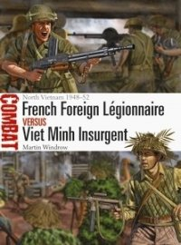 COMBAT 36 French Foreign Légionnaire vs Viet Minh Insurgent