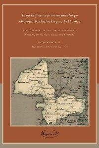 Projekt prawa prowincjonalnego Obwodu Białostockiego z 1811 roku