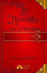 Les Miserables: Eve of Rebellion