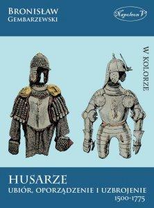 Husarze. Ubiór oporządzenie i uzbrojenie 1500-1775 (miękka oprawa)