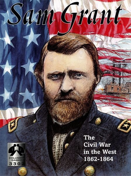 Sam Grant: The Civil War in the West 1862-1864