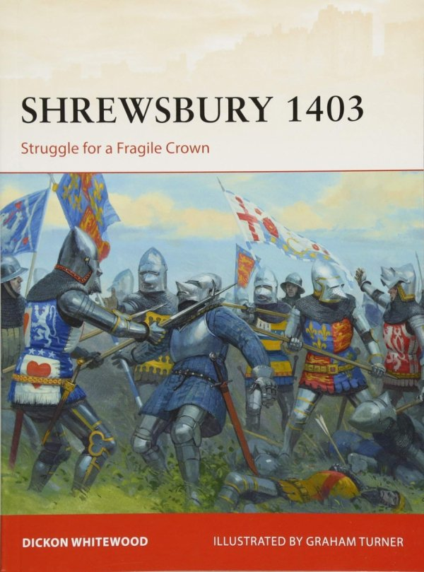 CAMPAIGN 316 Shrewsbury 1403 Struggle for a Fragile Crown
