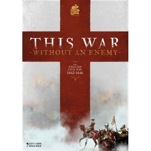 This War Without an Enemy: The English Civil War, 1642-1646