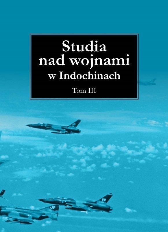 Studia nad wojnami w Indochinach tom III