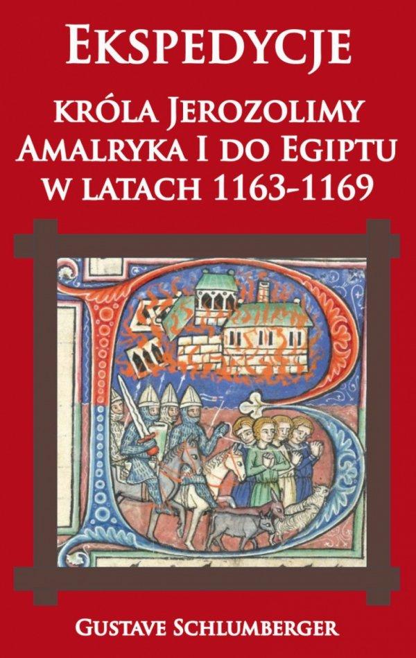 Ekspedycje króla Jerozolimy Amalryka I do Egiptu w latach 1163-1169