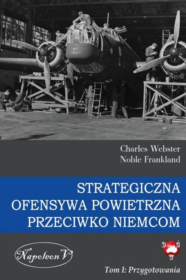 Strategiczna Ofensywa Powietrzna przeciwko Niemcom tom I