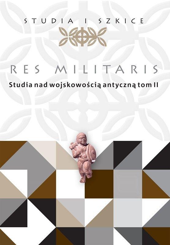 Res Militaris. Studia nad wojskowością antyczną. Tom II