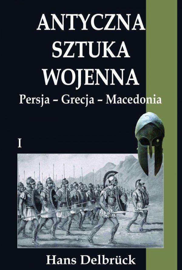 Antyczna sztuka wojenna Persja Grecja Macedonia