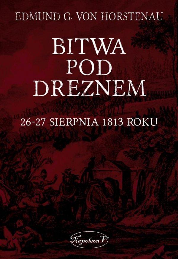 Bitwa pod Dreznem 26-27 sierpnia 1813 roku