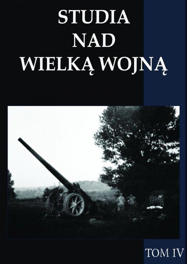 Studia nad Wielką Wojną tom IV