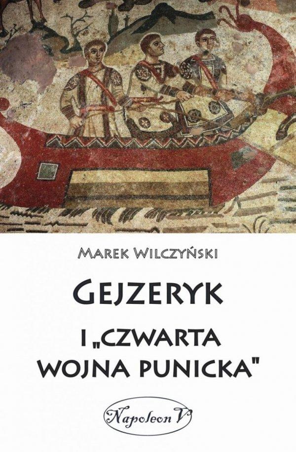 """Gejzeryk i """"czwarta wojna punicka"""""""