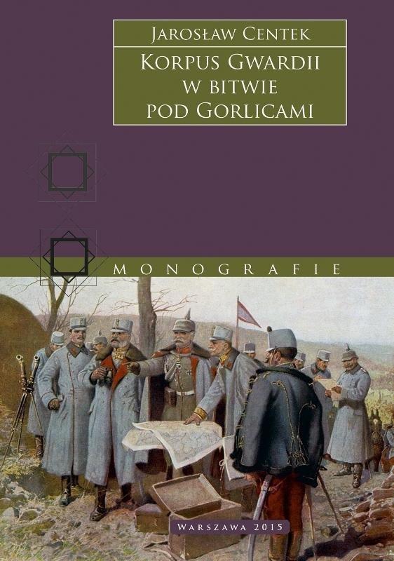 Korpus Gwardii w bitwie pod Gorlicami