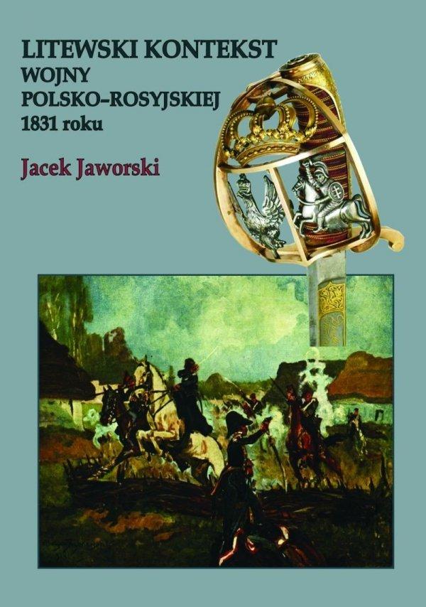 Litewski kontekst wojny polsko-rosyjskiej 1831 roku