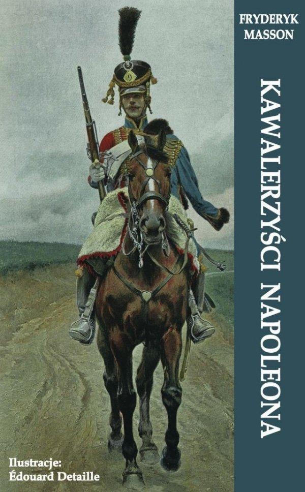 Kawalerzyści Napoleona (miękka oprawa)