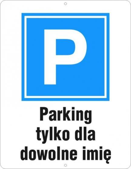 Parking tylko dla... Dowolne imię