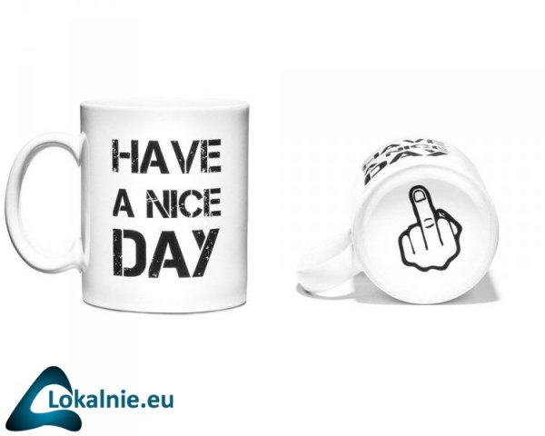 Serdeczny Kubek Have A Nice Day - Biały