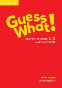 Guess What! 1-2 Teacher's Resource and Tests British English
