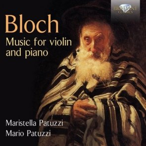 BLOCH: MUSIC FOR VIOLIN AND PIANO