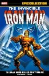 IRON MAN EPIC COLLECTION THE MAN WHO KILLED TONY STARK SC