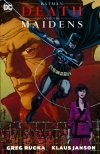 BATMAN DEATH AND THE MAIDENS SC (NEW EDITION)